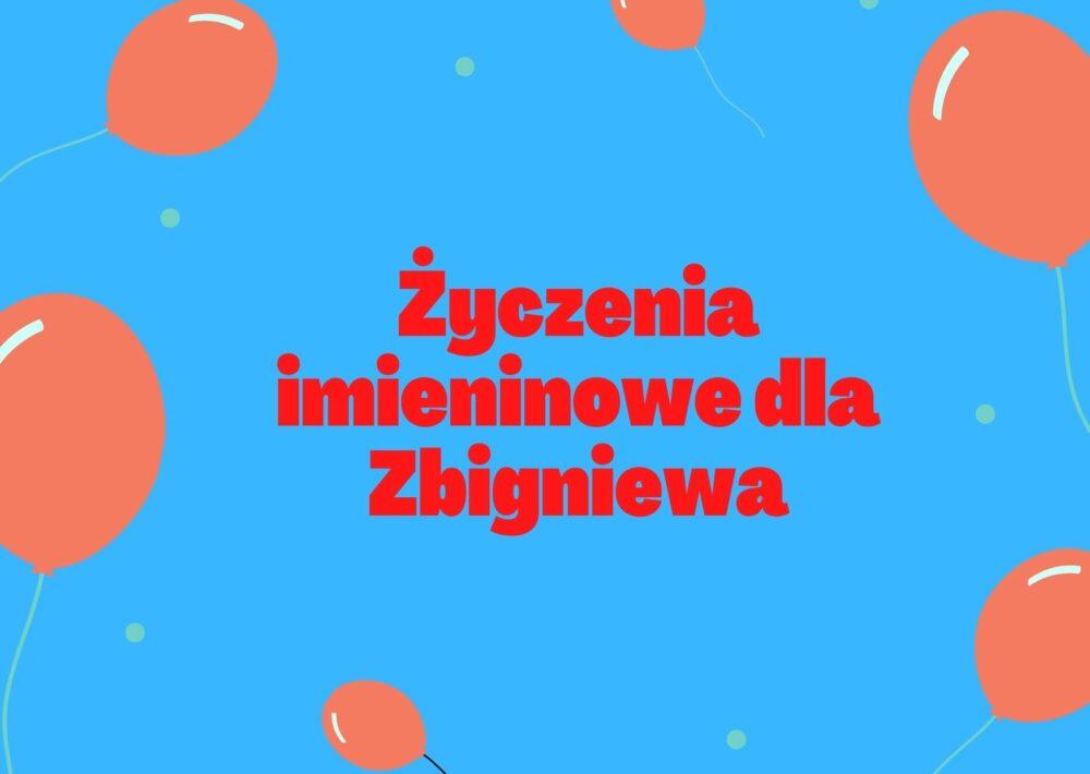 Zyczenia Imieninowe Dla Zbigniewa Smieszne Zyczenia Urodzinowe